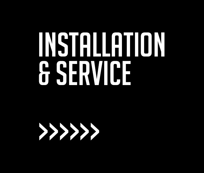 Installation & Service - We make it work